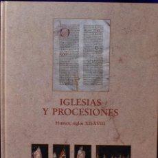 Libros de segunda mano: IGLESIAS Y PROCESIONES HUESCA SIGLOS XII-XVIII - DURÁN GUDIOL,ANTONIO. Lote 225062796
