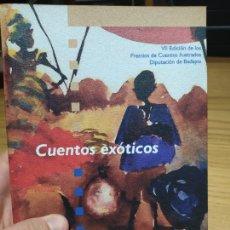 Libros de segunda mano: CUENTOS ILUSTRADO. PREMIO DIP. DE BADAJOZ, CUENTOS EXOTICOS, PILLAR MILLAN, 2005. Lote 226439675