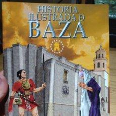 Libros de segunda mano: HISTORIA ILUSTRADA DE BAZA, PEDRO HURTADO, ED. AYTO. DE BAZA, 2009 RARO. Lote 226464227