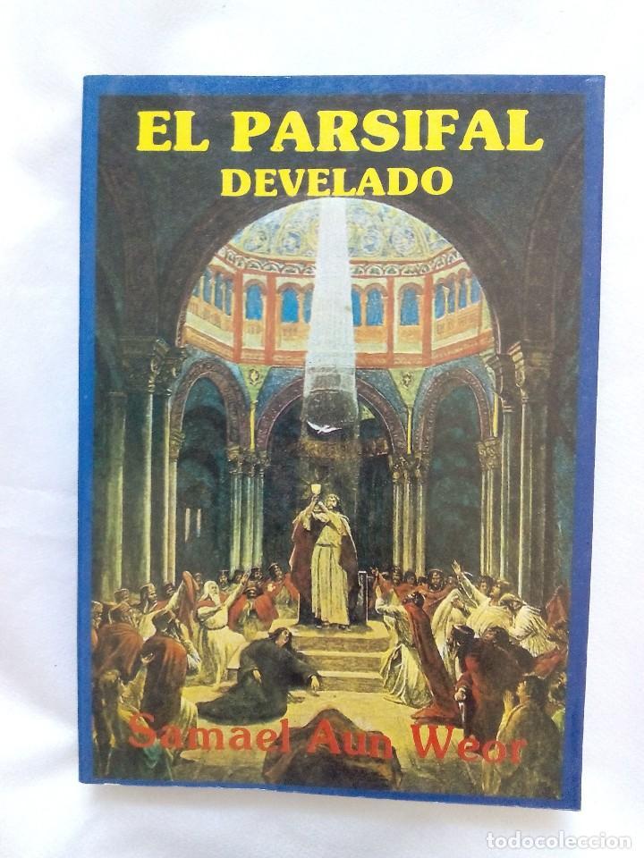 EL PARSIFAL DESVELADO / SAMAEL AUN WEOR (Libros de Segunda Mano - Parapsicología y Esoterismo - Otros)