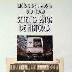 Libri di seconda mano: METRO DE MADRID 1919 - 1989 SETENTA AÑOS DE HISTORIA - AURORA MOYA. Lote 226577499