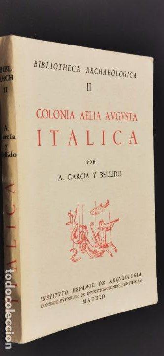 COLONIA AELIA AUGUSTA ITALICA. II. A. GARCIA Y BELLIDO. INSTITUTO ESPAÑOL DE ARQUEOLOGIA. 1979. (Libros de Segunda Mano - Ciencias, Manuales y Oficios - Otros)