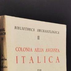 Livros em segunda mão: COLONIA AELIA AUGUSTA ITALICA. II. A. GARCIA Y BELLIDO. INSTITUTO ESPAÑOL DE ARQUEOLOGIA. 1979.. Lote 226586770