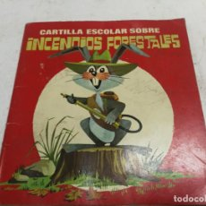 Libri di seconda mano: CARTILLA ESCOLAR SOBRE INCENDIOS FORESTALES EDITA ICONA 1968. Lote 226683025