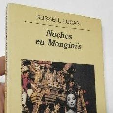 Libros de segunda mano: NOCHES EN MONGINI'S - RUSSELL LUCAS. Lote 226805290