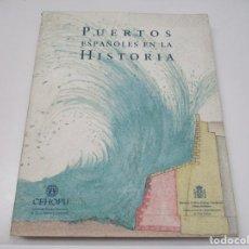 Libros de segunda mano: PUERTOS ESPAÑOLES EN LA HISTORIA Q4053T. Lote 226813705