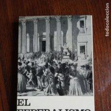 Libros de segunda mano: EL FEDERALISMO ESPAÑOL -GUMERSINDO TRUJILLO.. Lote 226841045