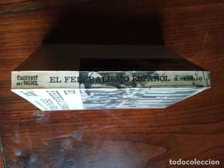 Libros de segunda mano: EL FEDERALISMO ESPAÑOL -GUMERSINDO TRUJILLO. - Foto 2 - 226841045