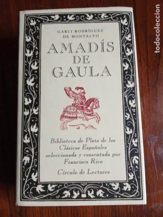 GARCI RODRÍGUEZ DE MONTALVO- AMADÍS DE GAULA - BIBLIOTECA DE PLATA / CÍRCULO DE LECTORES. (Libros de Segunda Mano - Historia - Otros)