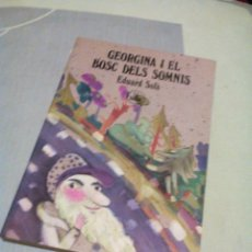 Libros de segunda mano: AR.DA-LIBRO VIEJO INFANTIL CATA/GEORGINA I EL BOSC DELS SOMNIS/EDUARD SOLA/13X20CM/TIENE 110 PAGINAS. Lote 226914395