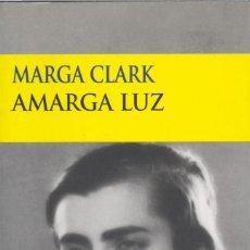 Libros de segunda mano: AMARGA LUZ. MARGA CLARK. MARGA GIL ROËSSET - JUAN RAMÓN JIMÉNEZ. Lote 226915670