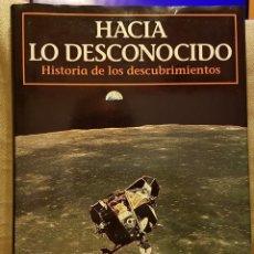Libros de segunda mano: HACIA LO DESCONOCIDO HISTORIA DE LOS DESCUBRIMIENTOS - NATIONAL GEOGRAPHIC SOCIETY. Lote 226928705