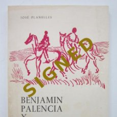 Libros de segunda mano: JOSÉ PLANELLES. BENJAMÍN PALENCIA Y NOSOTROS. ALICANTE, 1963. Lote 226977737