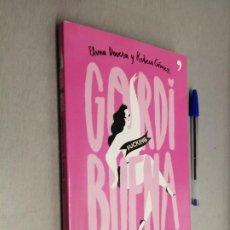 Libros de segunda mano: GORDI FUCKING BUENA / ELENA DEVESA Y REBECA GÓMEZ / TEMAS DE HOY 1ª EDICIÓN 2016. Lote 227034950