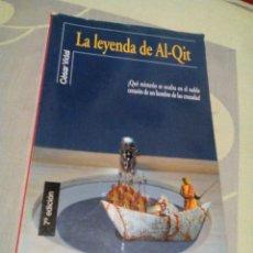 Libros de segunda mano: AR.DA-LIBRO /LA LEYENDA DE AL-QIT/CESAR VIDAL/MIDE13X22CM/TIENE 161PAGINAS. Lote 227063385