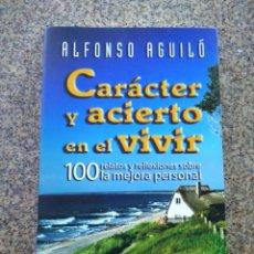 Libros de segunda mano: CARACTER Y ACIERTO EN EL VIVIR -- ALFONSO AGUILO -- PALABRA 2006 --. Lote 227072950