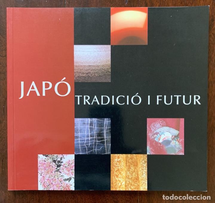JAPÓ. TRADICIÓ I FUTUR (Libros de Segunda Mano - Bellas artes, ocio y coleccionismo - Otros)