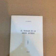 Libros de segunda mano: G. GLOTZ / EL TRABAJO EN LA GRECIA ANTIGUA. Lote 227115600