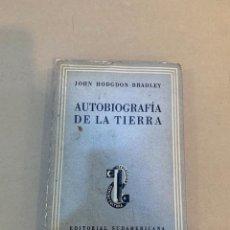 Libros de segunda mano: JOHN HODGDON BRADLEY / AUTOBIOGRAFIA DE LA TIERRA. Lote 227116795