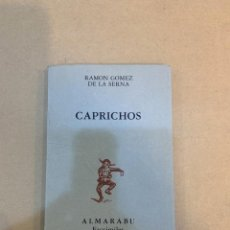 Libros de segunda mano: RAMON GOMEZ DE LA SERNA / CAPRICHOS. Lote 227116935
