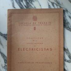 Libros de segunda mano: PRÁCTICAS DE ELECTRICISTAS - ESCUELA DE TRABAJO DE LA DIP. PROV. DE BARCELONA - 1955. Lote 227133055