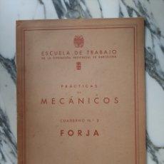 Libros de segunda mano: PRÁCTICAS DE MECÁNICOS - FORJA - ESCUELA DE TRABAJO DE LA DIP. PROV. DE BARCELONA - 1953. Lote 227133750