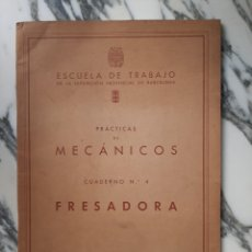 Libros de segunda mano: PRÁCTICAS DE MECÁNICOS - FRESADORA - ESCUELA DE TRABAJO DE LA DIP. PROV. DE BARCELONA - 1954. Lote 227134640