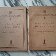 Libros de segunda mano: MÁQUINAS Y HERRAMIENTAS - NÚMEROS I Y II - ESCUELA DE TRABAJO DE LA DIP. PROV. DE BARCELONA - 1955. Lote 227136155