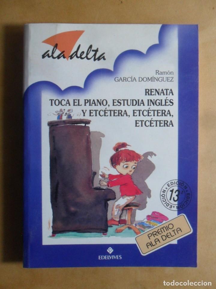 RENATA TOCA EL PIANO, ESTUDIA INGLES, ETC… - ALA DELTA - EDELVIVES - 2002 (Libros de Segunda Mano - Literatura Infantil y Juvenil - Otros)