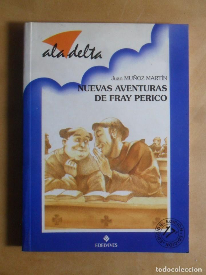NUEVAS AVENTURAS DE FRAY PERICO - JUAN MUÑOZ MARTIN - ALA DELTA - EDELVIVES - 2000 (Libros de Segunda Mano - Literatura Infantil y Juvenil - Otros)