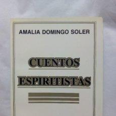 Libros de segunda mano: CUENTOS ESPIRITISTAS / AMALIA DOMINGO SOLER. Lote 227143285
