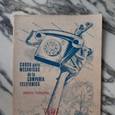 Libros de segunda mano: CURSO PARA MECÁNICOS DE LA COMPAÑÍA TELEFÓNICA - GRUPO TERCERO - INS. DE ENSEÑANZAS TÉCNICAS - 1968. Lote 227147410