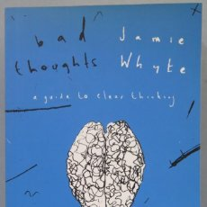Libros de segunda mano: BAD THOUGHTS. A GUIDE TO CLEAR THINKING. WHITE. Lote 227201335
