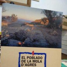Libros de segunda mano: EL POBLADO DE LA MOLA D'AGRES, VARIOS AUTORES. EP-936. Lote 227235615