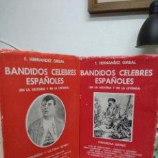 Libros de segunda mano: BANDIDOS CÉLEBRES ESPAÑOLES, F. HERNÁNDEZ GIRBAL. (DOS TOMOS). L.22658. Lote 227236825