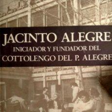 Libros de segunda mano: JACINTO ALEGRE - INICIADOR Y FUNDADOR DEL COTTOLENGO DEL P. ALEGRE - 1977 - TERRASSA. Lote 227263515
