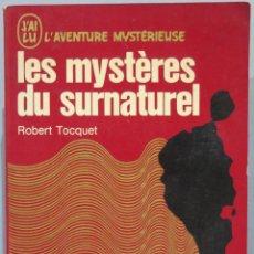 Libros de segunda mano: LES MYSTERES DU SURNATUREL. TOCQUET. Lote 227269165