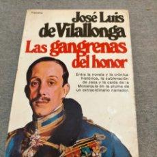 Libros de segunda mano: JOSÉ L. DE VILALLONGA - LAS GANGRENAS DEL HONOR. Lote 227567800