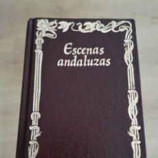 Libros de segunda mano: 4.2 ESCENAS ANDALUZAS. SERAFÍN ESTEBANEZ CALDERÓN. EDITORS.. Lote 227579610