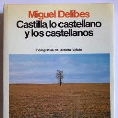 Libri di seconda mano: CASTILLA, LO CASTELLANO Y LOS CASTELLANOS / MIGUEL DELIBES / PLANETA. Lote 227586945