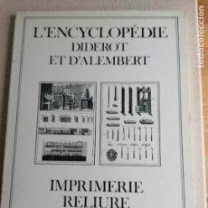 Libros de segunda mano: L'ENCYCLOPÉDIE DIDEROT ET D'ALEMBERT: IMPRIMERIE RELIURE COLLECTIF PUBLICADO POR INTER LIVRES (1988. Lote 227682065