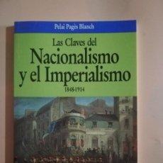Livres d'occasion: LAS CLAVES DEL NACIONALISMO Y EL IMPERIALISMO. 1848-1914. PELAI PAGES BLANCH. 1ªED. PLANETA. 1991. Lote 227693294