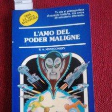 Libros de segunda mano: L'AMO DEL PODER MALIGNE. R. A. MONTGOMERY. TIMUN MAS. TRIA LA TEVA AVENTURA.. Lote 227710980
