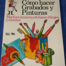 Libros de segunda mano: COMO HACER GRABADOS Y PINTURAS - PLESA - EDICIONES SM (1977). Lote 227795780