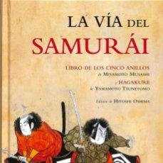 Libros de segunda mano: LA VÍA DEL SAMURAI LIBRO DE LOS CINCO ANILLOS Y HAGAKURE. Lote 227795895