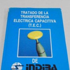 Libros de segunda mano: TRATADO DE LA TRANSFERENCIA ELECTRICA CAPACITIVA (T.E.C.) DE INDABA. 1990. TAPA DURA. Lote 227803515