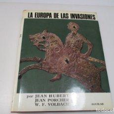 Libros de segunda mano: JEAN HUBERT, JEAN PORCHER, W.F. VOLBACH LA EUROPA DE LAS INVASIONES Q4100T. Lote 227819140