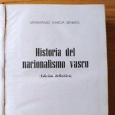 Libros de segunda mano: HISTORIA DEL NACIONALISMO VASCO, MAXIMIANO GARCIA, ED. NACIONAL 1968. Lote 227820965