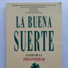 Libros de segunda mano: LA BUENA SUERTE. CLAVES DE LA PROSPERIDAD - ALEX ROVIRA / FERNANDO TRIAS. Lote 227859975