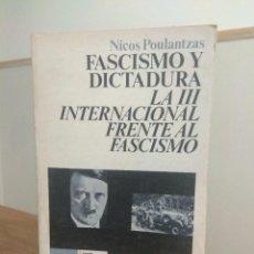 Libros de segunda mano: FASCISMO Y DICTADURA. NICOS POULANTZAS. 1976. Lote 227892855